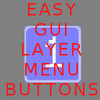 Easy GUI layer menu buttons