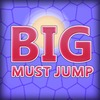 Big Must Jump