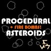 Fire Bombs and Asteroids