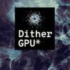 Dithering GPU