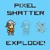 Pixel Shatter Explode